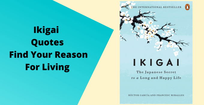Ikigai Quote Find Your Reason For Living