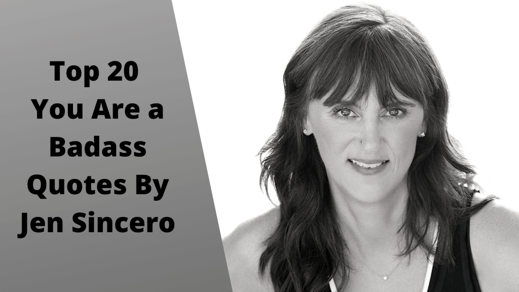 Top 20 You Are a Badass Quotes By Jen Sincero