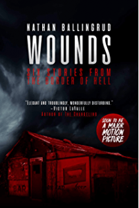 Wounds Six Stories from the Border of Hell