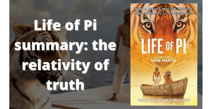 Life of pi summary the relativity of truth