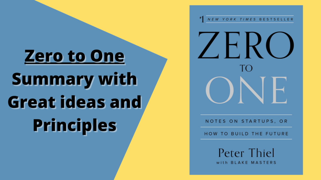 Zero to One Summary with Great ideas and Principles