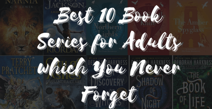 best_10_book_series_for_adults_that_you_never_forget