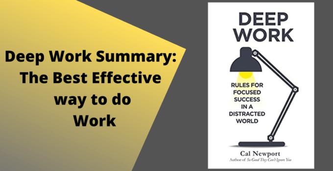 Deep Work Summary_ The Best Effective way to do Work