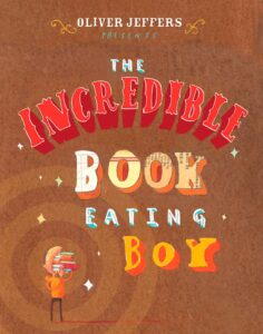 The Incredible Book Eating Boy - By Oliver Jeffers - books for 3 years old