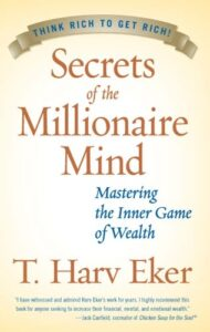 secrets of the millionaire mind by t. harv eker - books like rich dad poor dad