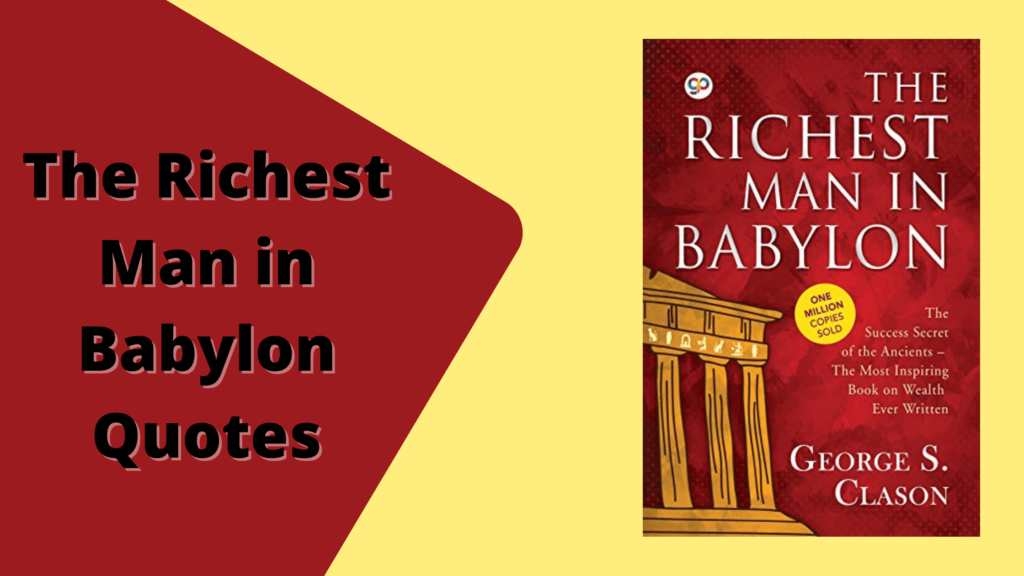 The Richest Man in Babylon Quotes by George S. Clason