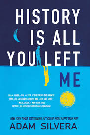 History Is All You Left Me by Adam Silvera - Books to Read in 2021