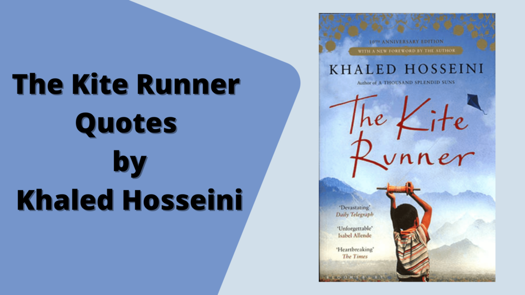 The Kite Runner Quotes by Khaled Hosseini