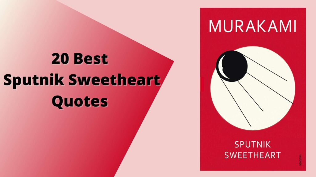 20 Best Sputnik Sweetheart Quotes