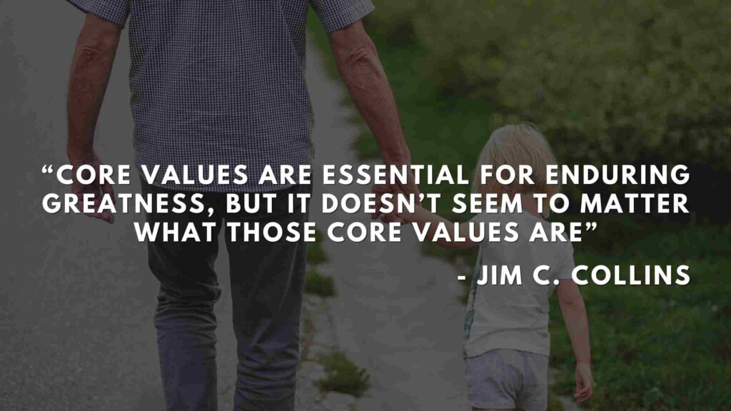 Core values are essential for enduring greatness, but it doesn't seem to matter what those core values are - Good to great quotes (26)