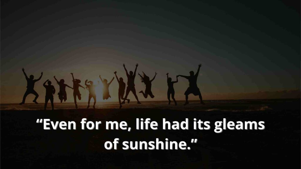 """""""Even for me, life had its gleams of sunshine."""" Jane Eyre Quotes (5)"""