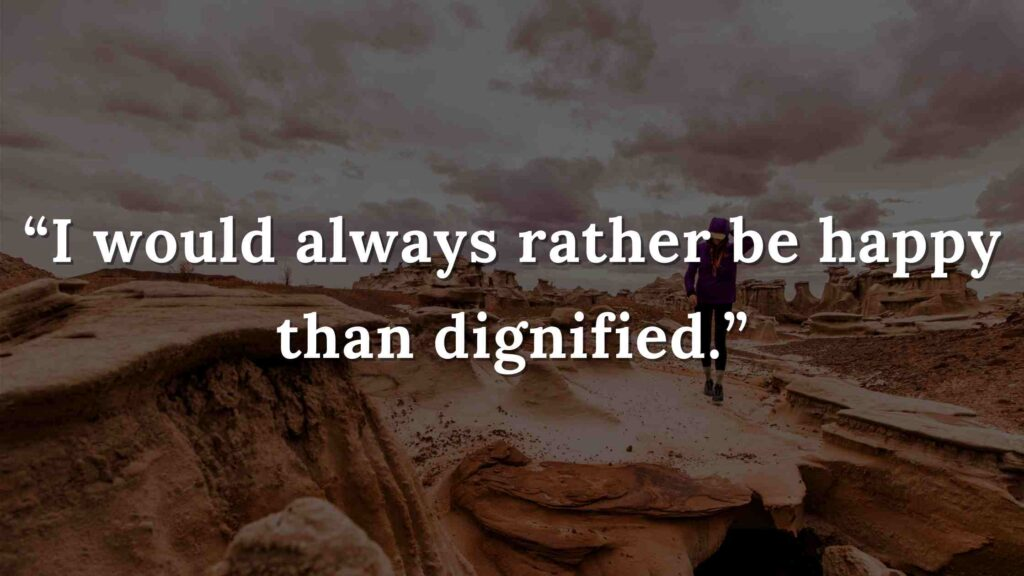 """""""I would always rather be happy than dignified."""" Jane Eyre Quotes (3)"""