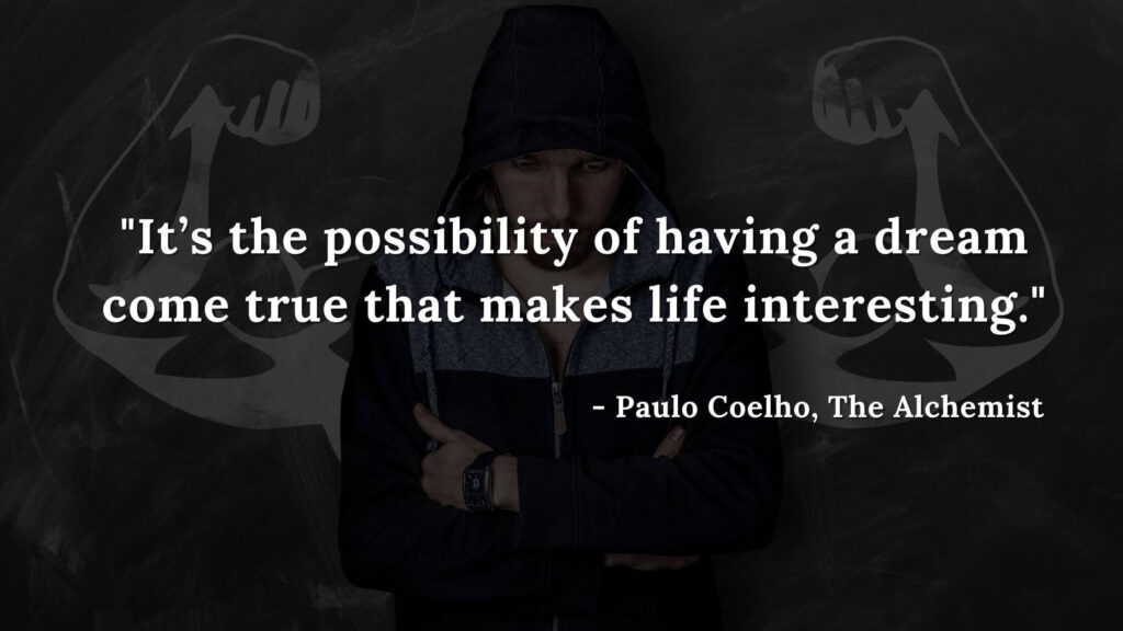 It's the possibility of having a dream come true that makes life interesting. - Paulo coelho quotes, The alcheimst quotes