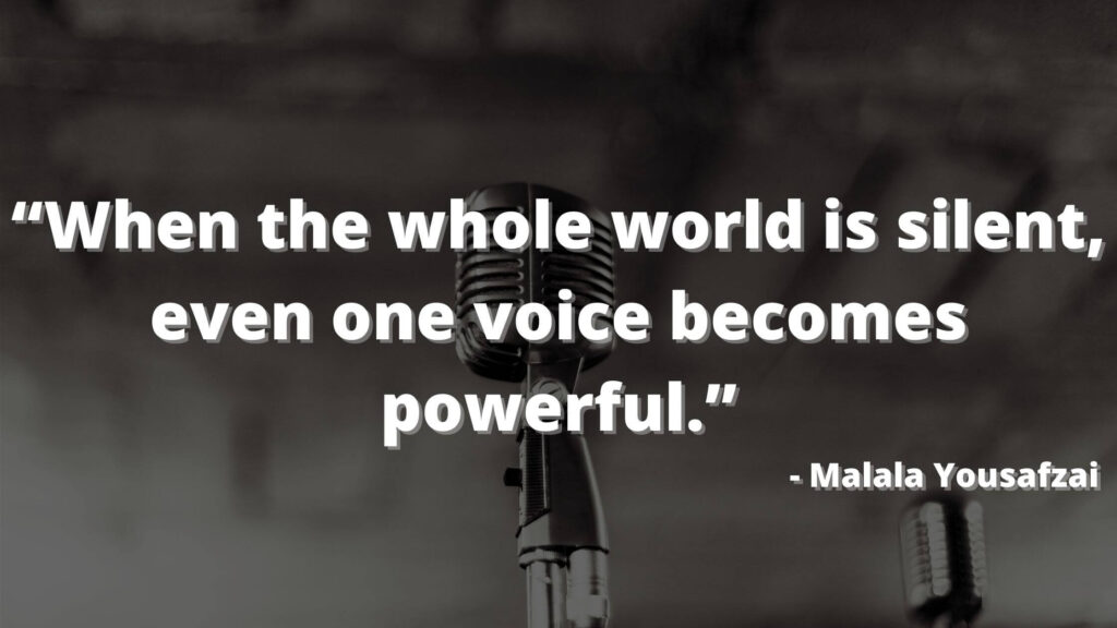 When the whole world is silent, even one voice becomes powerful - I am malala quotes