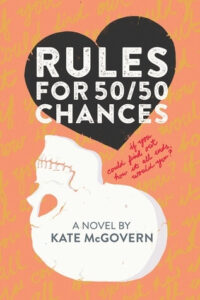 Rules for 50 50 chances by kate mcgovern - books like the fault in our stars