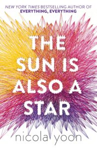 The sun is also a star bu nicola yoon - books like the fault in our stars