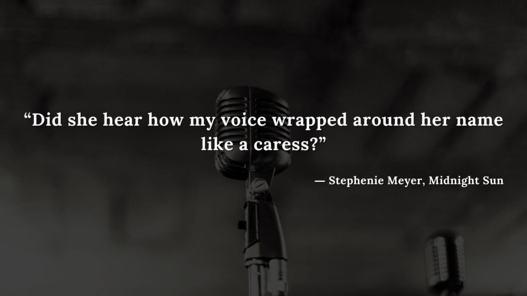 """""""Did she hear how my voice wrapped around her name like a caress"""" - Stephenie Meyer, Midnight Sun book quotes (8)"""
