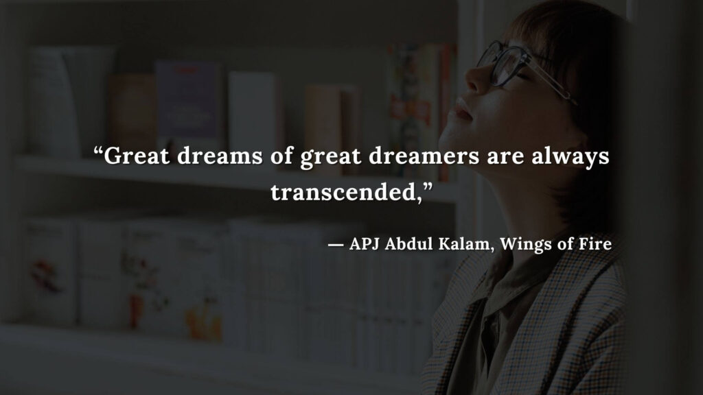 """""""Great dreams of great dreamers are always transcended,"""" - wings of fire quotes by abdul kalam (11)"""