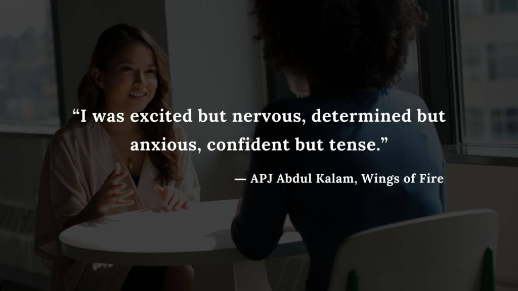 """""""I was excited but nervous, determined but anxious, confident but tense."""" - wings of fire quotes by abdul kalam (12)"""