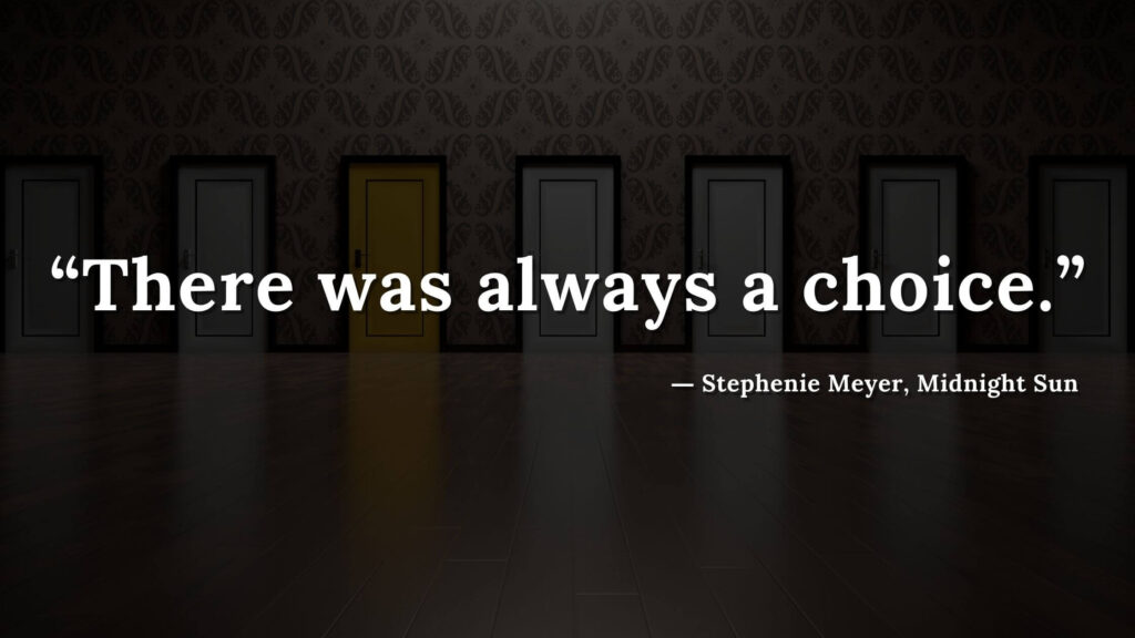 """""""There was always a choice."""" - Stephenie Meyer, Midnight Sun book quotes (6)"""