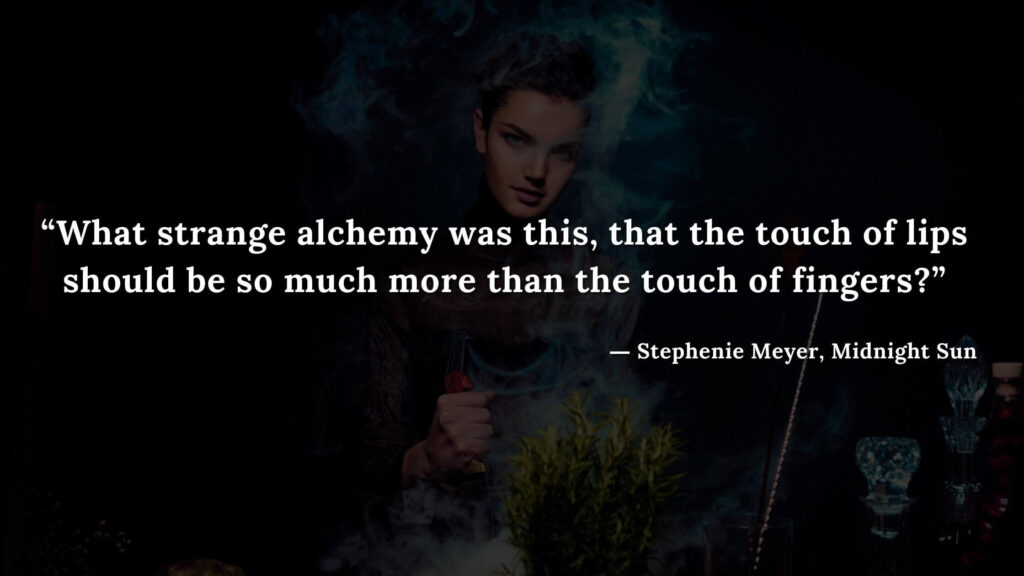 """""""What strange alchemy was this, that the touch of lips should be so much more than the touch of fingers"""" - Stephenie Meyer, Midnight Sun book quotes (16)"""