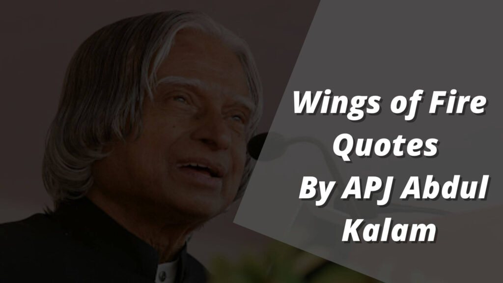 Wings of Fire Quotes | An Autobiography by APJ Abdul Kalam