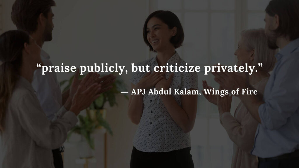 """""""praise publicly, but criticize privately."""" - wings of fire quotes by abdul kalam (5)"""